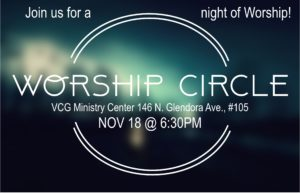 Worship Circle @ VCG Ministry Center | Glendora | California | United States