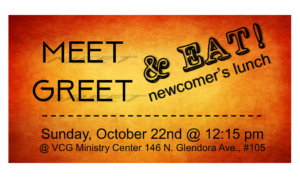 Meet, Greet & Eat! @ VCG Ministry Center | Glendora | California | United States