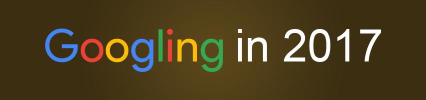 Googling in 2017-Part 2