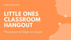 Vineyard Kids Little Ones Classroom Hangout