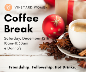 Vineyard Women Coffee Break!